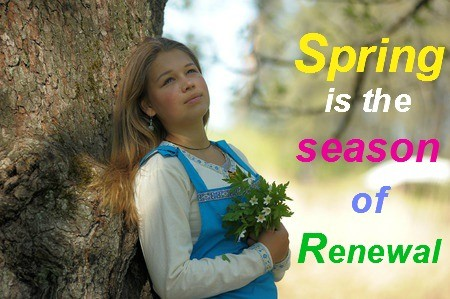 Spring, The Season Of Renewal